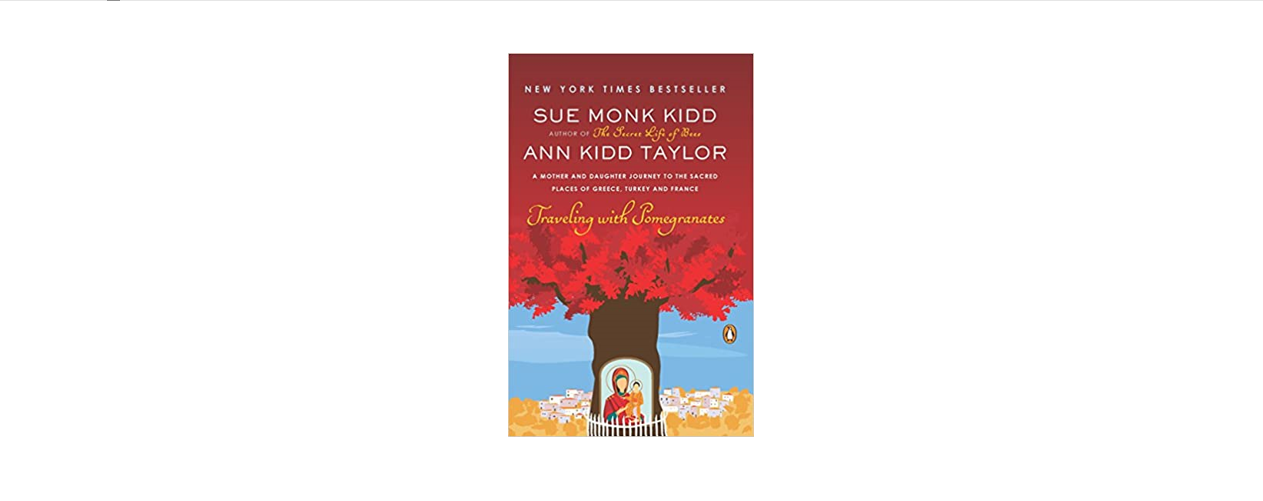 Book Cover: Traveling with Pomegranates by Sue Monk Kidd